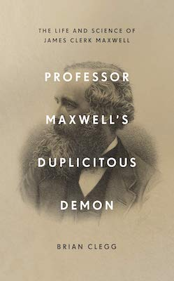 Brian Clegg - Professor Maxwell's Duplicitious Demon